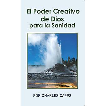 El Poder Creativo de Dios Para La Sanidad - God's Creative Power for H