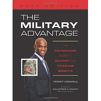 The Military Advantage 2013: The Military.com Guide to Military and Veteran's Benefits