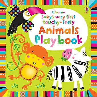 Baby's Very First Touchy-feely Animals Play Book (Board book) by Watt Fiona Baggott Stella