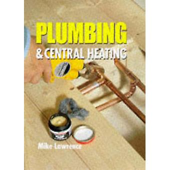 Plumbing and Central Heating by Edited by Mike Lawrence