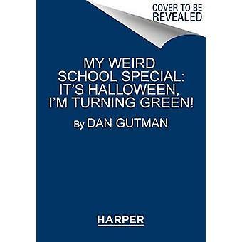 المدرسة غريب الخاصة بي--أنها هالوين--أنا تحول الأخضر! بدان ز