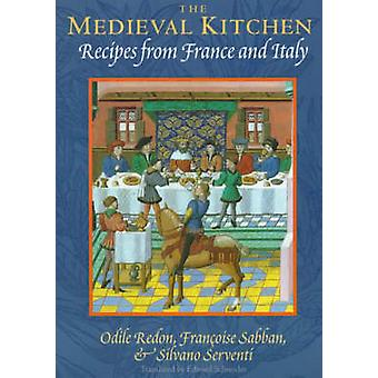 The Medieval Kitchen - Recipes from France and Italy (2nd) by Odile Re
