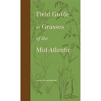 Field Guide to Grasses of the Mid-Atlantic by Sarah Chamberlain - 978
