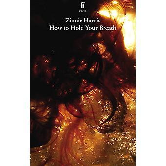 Cómo llevar a cabo su respiración (principal) por Zinnie Harris - libro 9780571324927