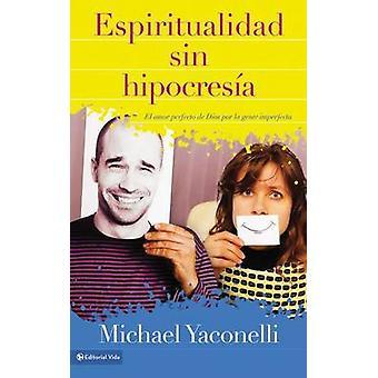 Espiritualidad Sin Hipocresia - El Amor Perfecto De Dios Por La Gente