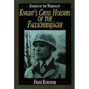 Knights of the Wehrmacht - Knight's Cross Holders of the Fallschirmjag