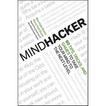 Mindhacker - 60 Tips - Tricks - and Games to Take Your Mind to the Nex