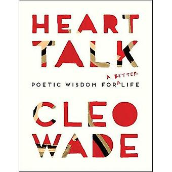 Heart Talk - Poetic Wisdom for a Better Life by Cleo Wade - 9781501177