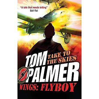 Flyboy by Tom Palmer - David Shephard - 9781781125359 Book