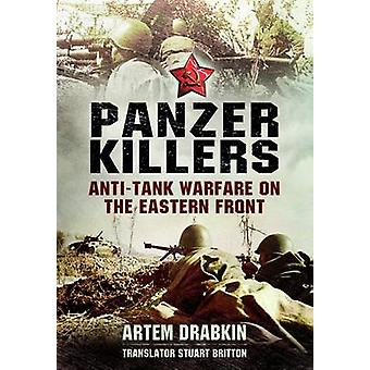 Panzer Killers - Anti-Tank krigsførelse på Østfronten af Artem Drabk