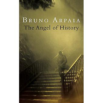 The Angel of History (Main) by Bruno Arpaia - Minna Proctor - 9781841