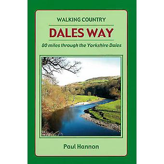 Dales Way - 80 Miles Through the Yorkshire Dales - 2012 (6th) by Paul H