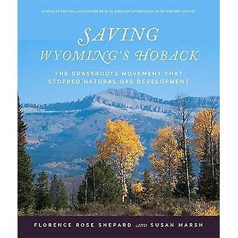Spara Wyoming är Hoback - The gräsrotsrörelse som slutat naturliga