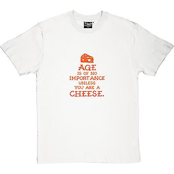Age Is Of No Importance Unless You Are A Cheese Men's T-Shirt