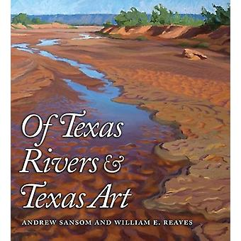 Of Texas Rivers and Texas Art by Andrew Sansom - 9781623495343 Book