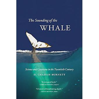 The Sounding of the Whale - Science and Cetaceans in the Twentieth Cen