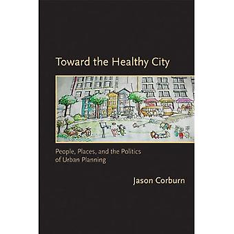 Toward the Healthy City (Urban and Industrial Environments Series)