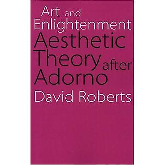 Art and Enlightenment: Aesthetic Theory After Adorno (Modern German Culture and Literature Series)