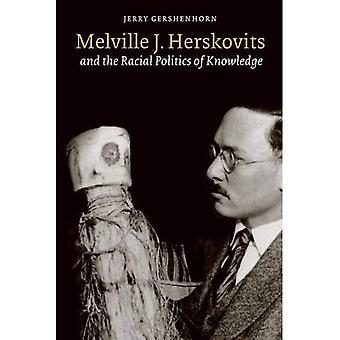 Melville J. Herskovits i rasowej polityki wiedzy