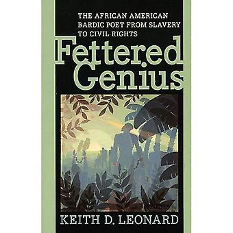 Fettered Genius: De Afro-Amerikaanse bardische dichter uit de slavernij aan burgerrechten