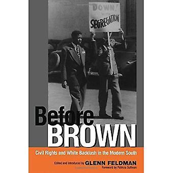 Before Brown: Civil Rights and White Backlash in the Modern South (Modern Contemporary Poetics) (Modern & Contemporary Poetics)
