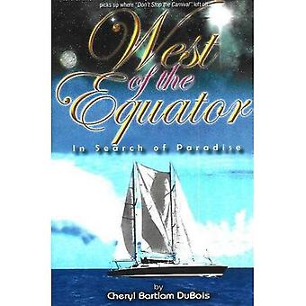 West of the Equator: In Search of Paradise