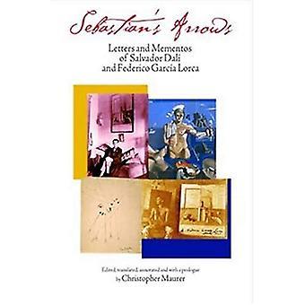 Frecce di Sebastian: lettere e ricordi di Salvador Dali e Federico García Lorca