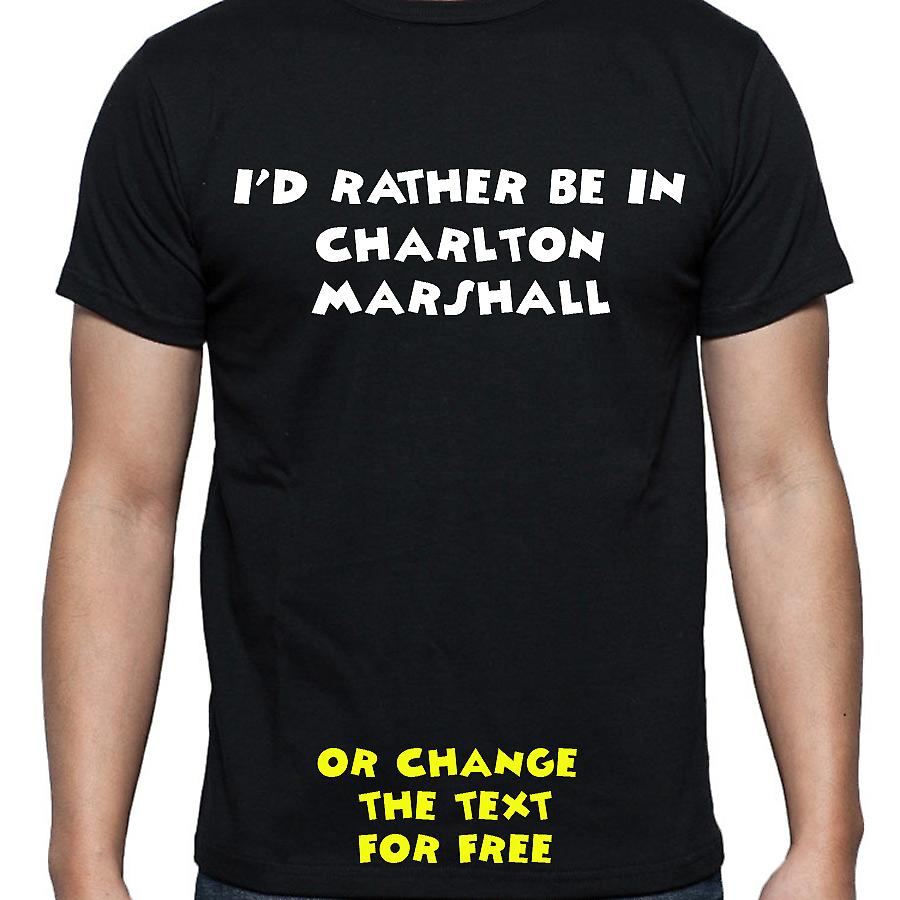 I'd Rather Be In Charlton marshall Black Hand Printed T shirt