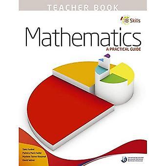 IB-Fähigkeiten: Mathematik - ein praktischer Leitfaden-Lehrerband
