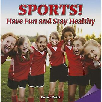 Sports! Have Fun and Stay Healthy