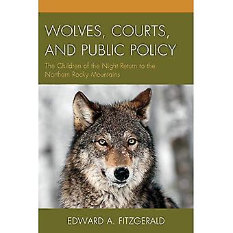 Loups, Courts et politiques publiques: les enfants de la nuit de retour pour le nord des Rocheuses