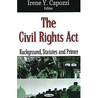 Die bürgerlichen Rechte zu handeln: Hintergrund, Satzungen und Primer