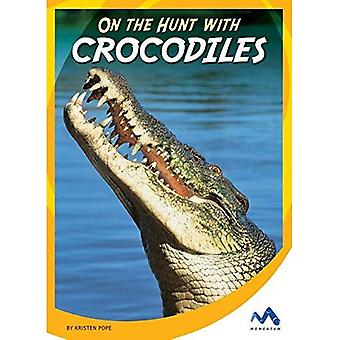 On the Hunt with Crocodiles (On the Hunt with Animal Predators)