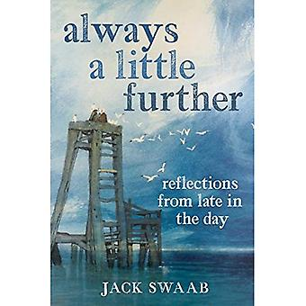 Always a Little Further: Reflections from Late in the Day