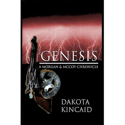 Genesis: A Morgan &; McCoy Chronicle