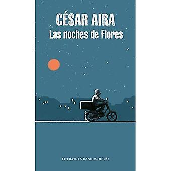 Las Noches De Flores/ the Nights of Flowers (Literatura Mondadori)