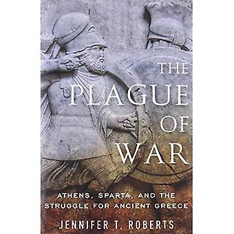 The Plague of War: Athens,� Sparta, and the Struggle for Ancient Greece (Ancient� Warfare and Civilization)