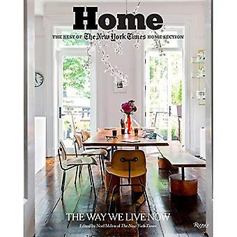 Home: The Best of the New� York Times Home Section: The Way We Live Now