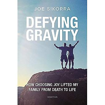 Defying Gravity: How Choosing Joy Lifted My Family from Death to Life