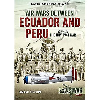 Air Wars Between Ecuador and Peru, Volume 1: The July 1941 War (Latin America@War)