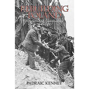 Genopbygge Polen - arbejdstagere og kommunisterne - 1945-1950 af Padraic Kenn
