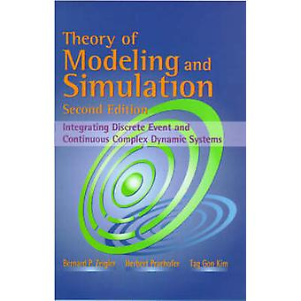 Theory of Modeling and Simulation by Zeigler & Bernard P.