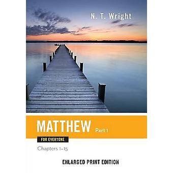 Matthew für alle Teil 1 erweiterten Druck von Wright & N.T.