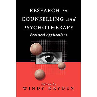 Research in Counselling and Psychotherapy Practical Applications by Dryden & Windy