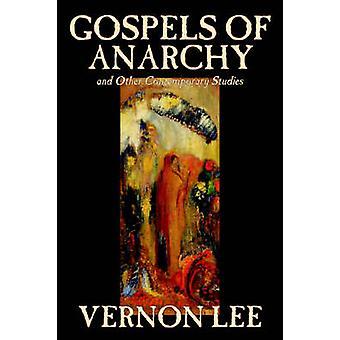 Evangelierne af anarki og andre moderne undersøgelser af Vernon Lee Religion Christian liv Socialspørgsmål filosofi historie undersøgelser af Lee & Vernon