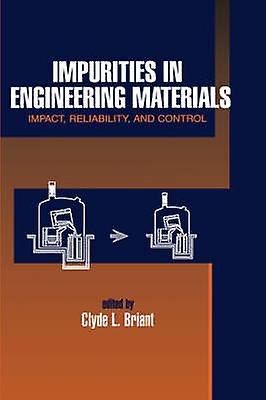 Impurities in Engineering Materials Impatt Reliability  Control by Briant & Clyde L.