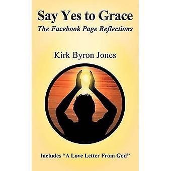 Sagen Sie ja, um die Reflexionen der Facebook-Seite von Jones & Kirk Byron Gnade
