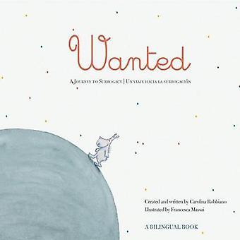 Wanted A Journey to Surrogacy  Un viaje hacia la subrogacin by Robbiano & Carolina