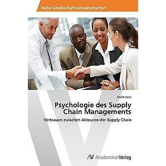 Psychologie des Supply Chain Managements de lierre Stefan