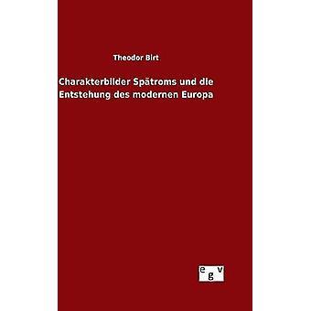 Charakterbilder Sptroms und die Entstehung des modernen Europa pelo Birt & Theodor